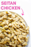 """bowl of chicken seitan pieces with a text overlay that reads """"chicken seitan"""" and an arrow pointing toward the plate"""