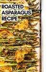 "oven roasted asparagus with citrus and pistachio on a baking sheet with a text overlay that reads ""roasted asparagus recipe"""
