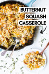 "butternut squash orzo bake in a skillet with a serving off to the side on a small plate and a text overlay that reads ""butternut squash casserole"""