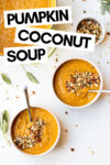 "two bowls of pumpkin lentil soup with almond sage crumble and a dutch oven filled with more soup and a small bowl of almond sage crumble off to the side with a text overlay that reads ""pumpkin coconut soup"""
