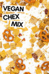 """sour cream and onion snack mix spread across a white background with a text overlay that reads """"vegan chex mix"""""""