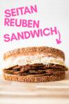 """a vegan reuben sandwich on a cutting board and a text overlay that reads """"seitan reuben sandwich"""""""